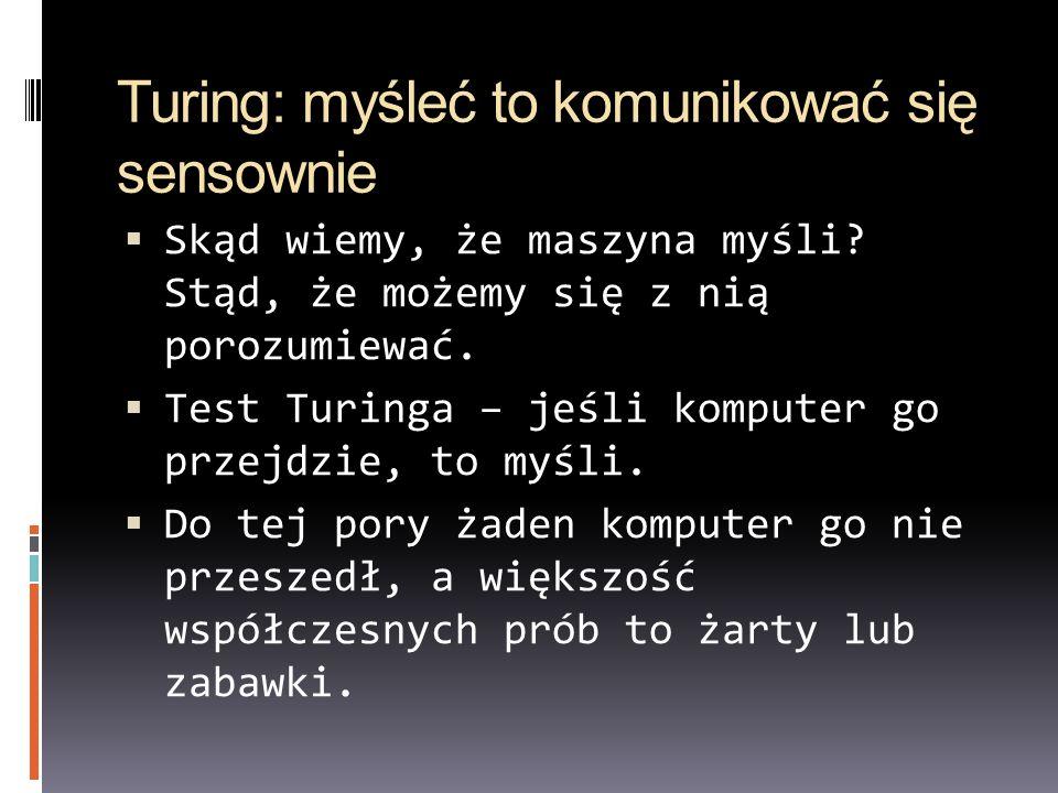 Turing: myśleć to komunikować się sensownie