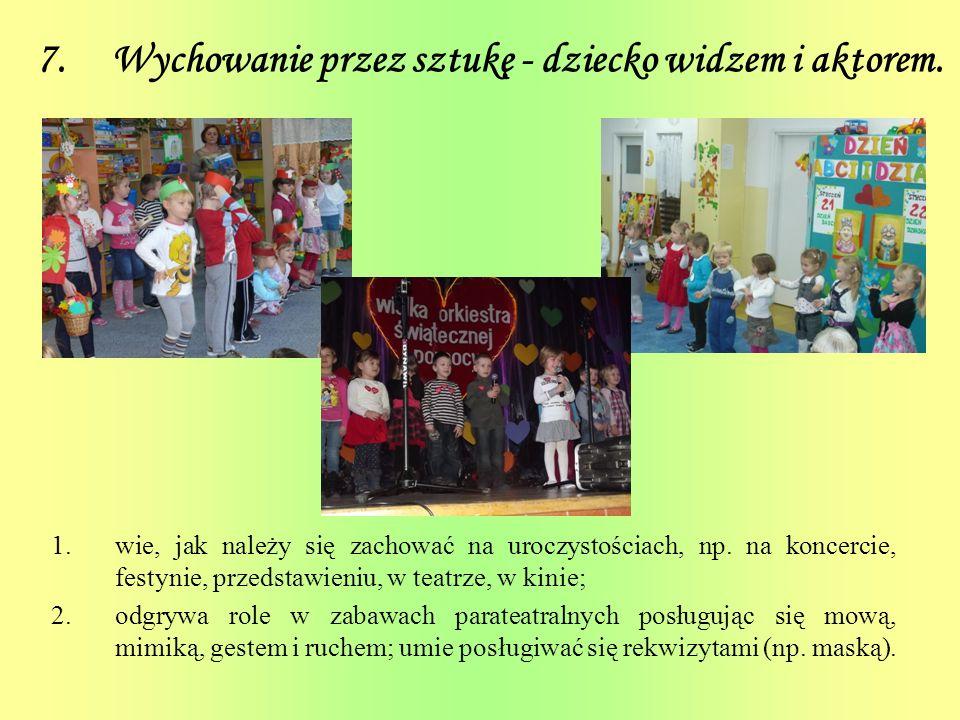 7. Wychowanie przez sztukę - dziecko widzem i aktorem.