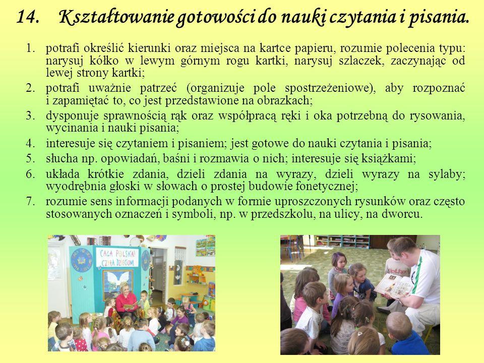 14. Kształtowanie gotowości do nauki czytania i pisania.