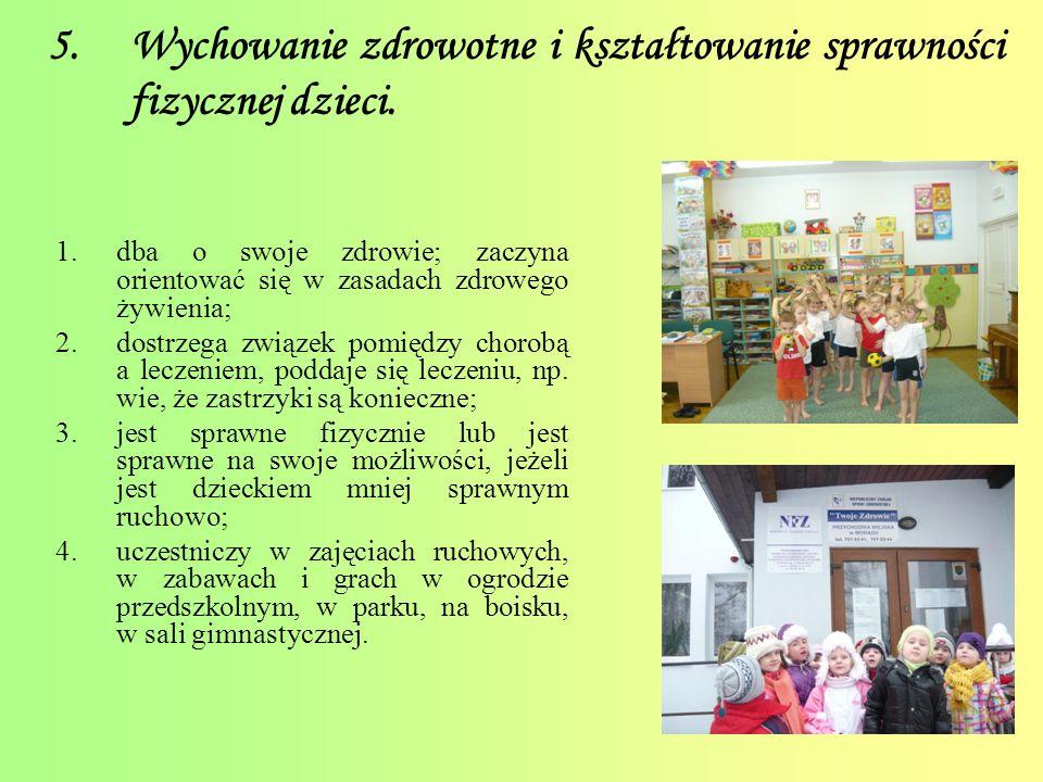 5. Wychowanie zdrowotne i kształtowanie sprawności fizycznej dzieci.