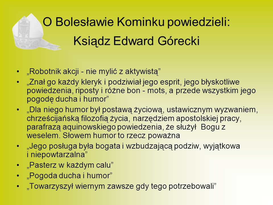 O Bolesławie Kominku powiedzieli: Ksiądz Edward Górecki