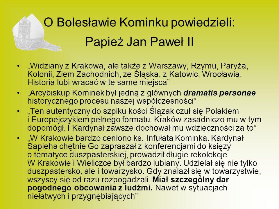 O Bolesławie Kominku powiedzieli: Papież Jan Paweł II