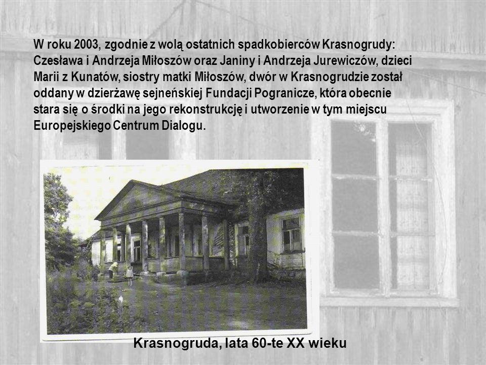 W roku 2003, zgodnie z wolą ostatnich spadkobierców Krasnogrudy: Czesława i Andrzeja Miłoszów oraz Janiny i Andrzeja Jurewiczów, dzieci Marii z Kunatów, siostry matki Miłoszów, dwór w Krasnogrudzie został oddany w dzierżawę sejneńskiej Fundacji Pogranicze, która obecnie stara się o środki na jego rekonstrukcję i utworzenie w tym miejscu Europejskiego Centrum Dialogu.