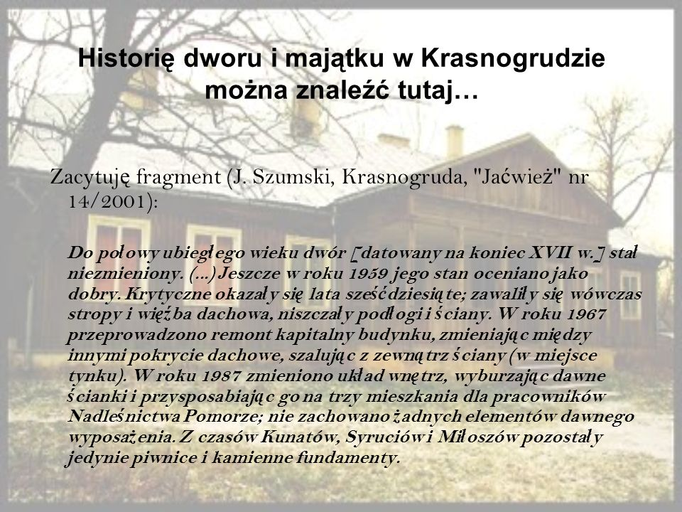 Historię dworu i majątku w Krasnogrudzie można znaleźć tutaj…