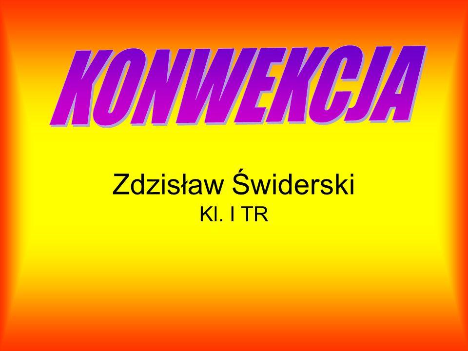 KONWEKCJA Zdzisław Świderski Kl. I TR