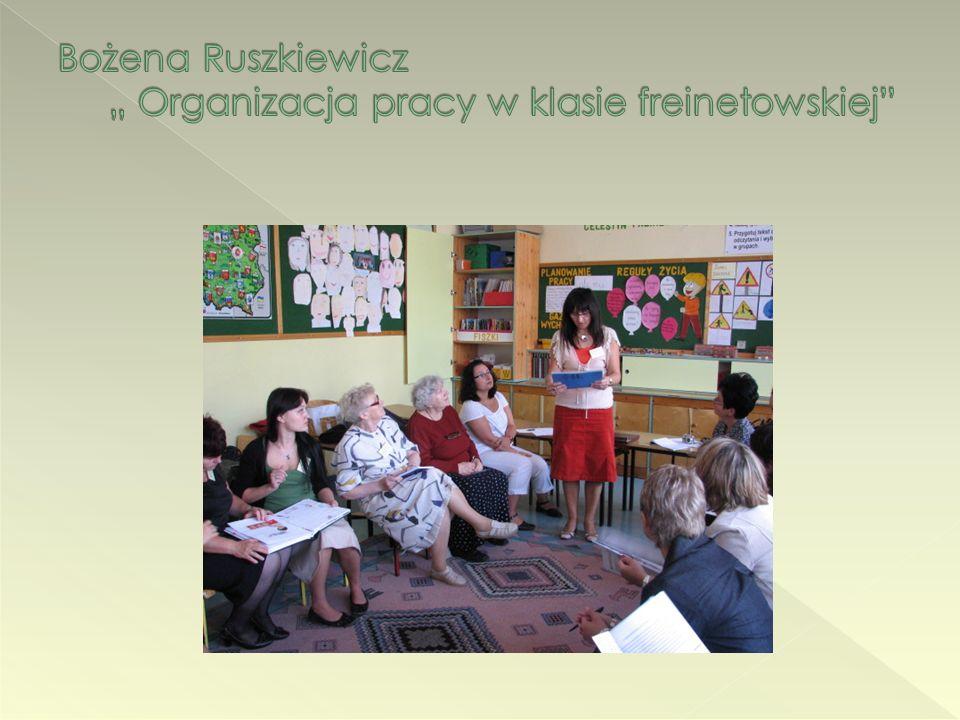 """Bożena Ruszkiewicz """" Organizacja pracy w klasie freinetowskiej"""