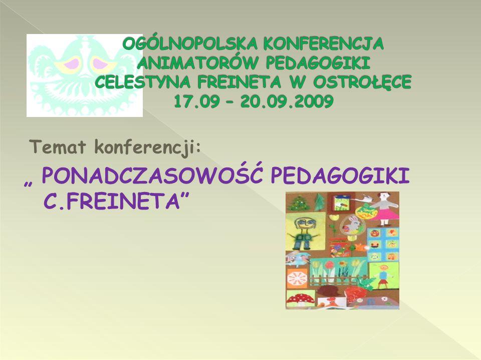 """"""" PONADCZASOWOŚĆ PEDAGOGIKI C.FREINETA"""