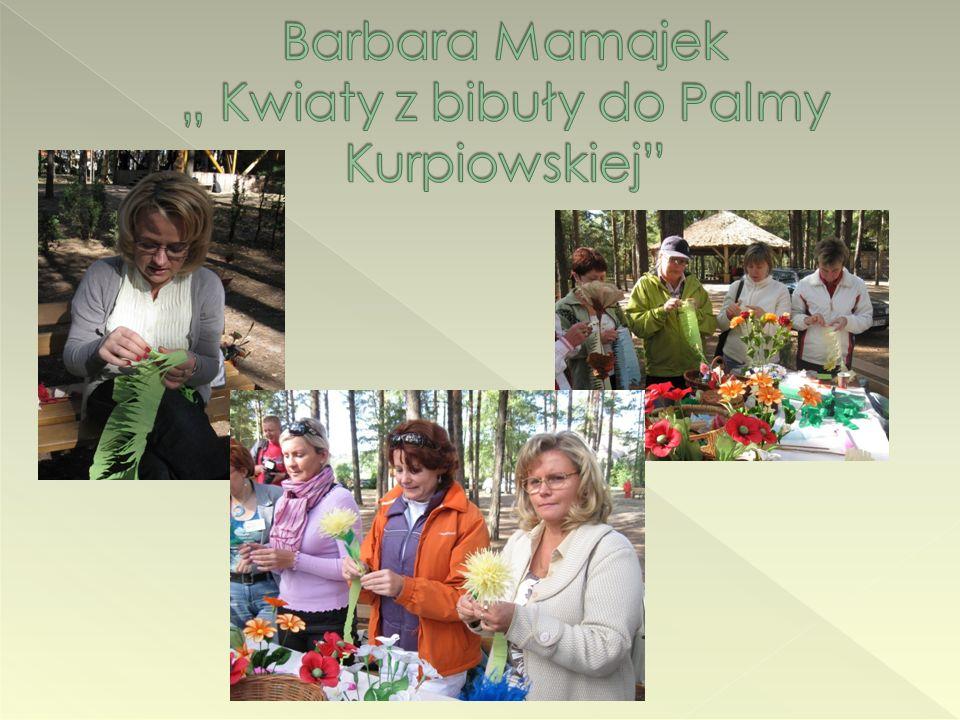 """Barbara Mamajek """" Kwiaty z bibuły do Palmy Kurpiowskiej"""