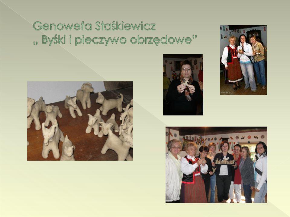 """Genowefa Staśkiewicz """" Byśki i pieczywo obrzędowe"""