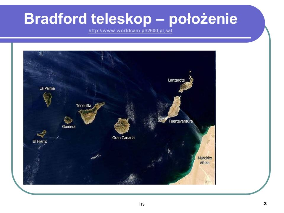 Bradford teleskop – położenie http://www.worldcam.pl/2600,pl,sat