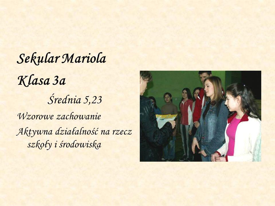 Sekular Mariola Klasa 3a Średnia 5,23 Wzorowe zachowanie