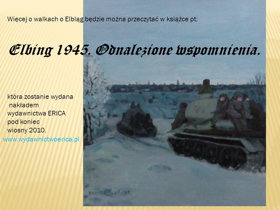 Elbing 1945. Odnalezione wspomnienia.