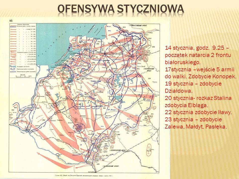 Ofensywa styczniowa 14 stycznia, godz. 9.25 –początek natarcia 2 frontu białoruskiego. 17stycznia –wejście 5 armii do walki. Zdobycie Konopek.
