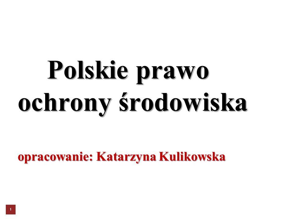 Polskie prawo ochrony środowiska opracowanie: Katarzyna Kulikowska