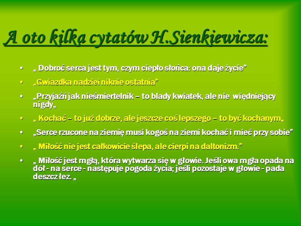 A oto kilka cytatów H.Sienkiewicza: