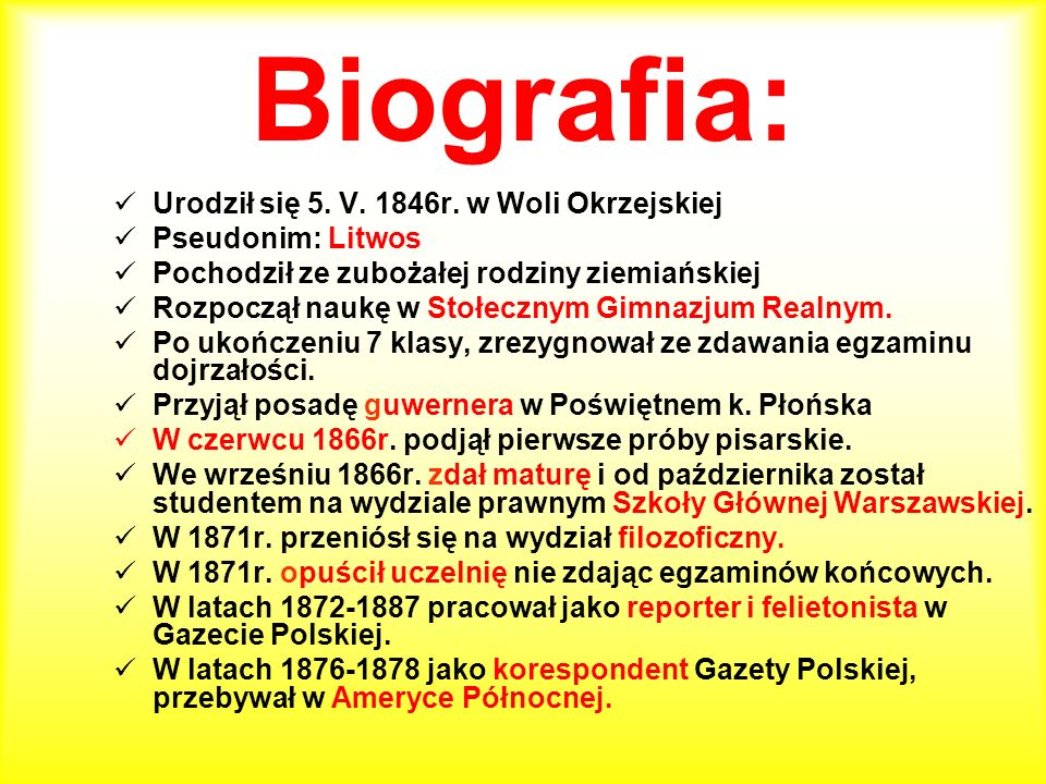 Biografia: Urodził się 5. V. 1846r. w Woli Okrzejskiej