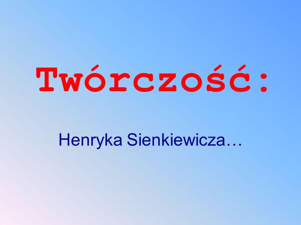 Henryka Sienkiewicza…