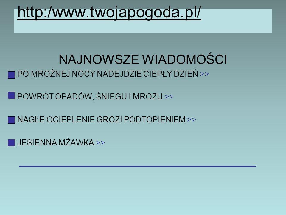 http:/www.twojapogoda.pl/ NAJNOWSZE WIADOMOŚCI