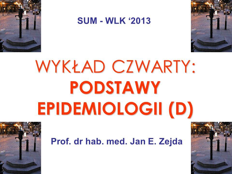 WYKŁAD CZWARTY: PODSTAWY EPIDEMIOLOGII (D)