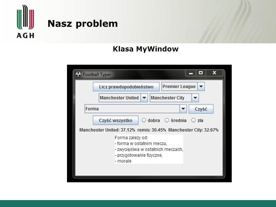 Nasz problem Klasa MyWindow