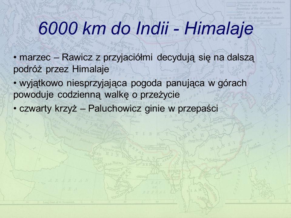 6000 km do Indii - Himalaje marzec – Rawicz z przyjaciółmi decydują się na dalszą podróż przez Himalaje.