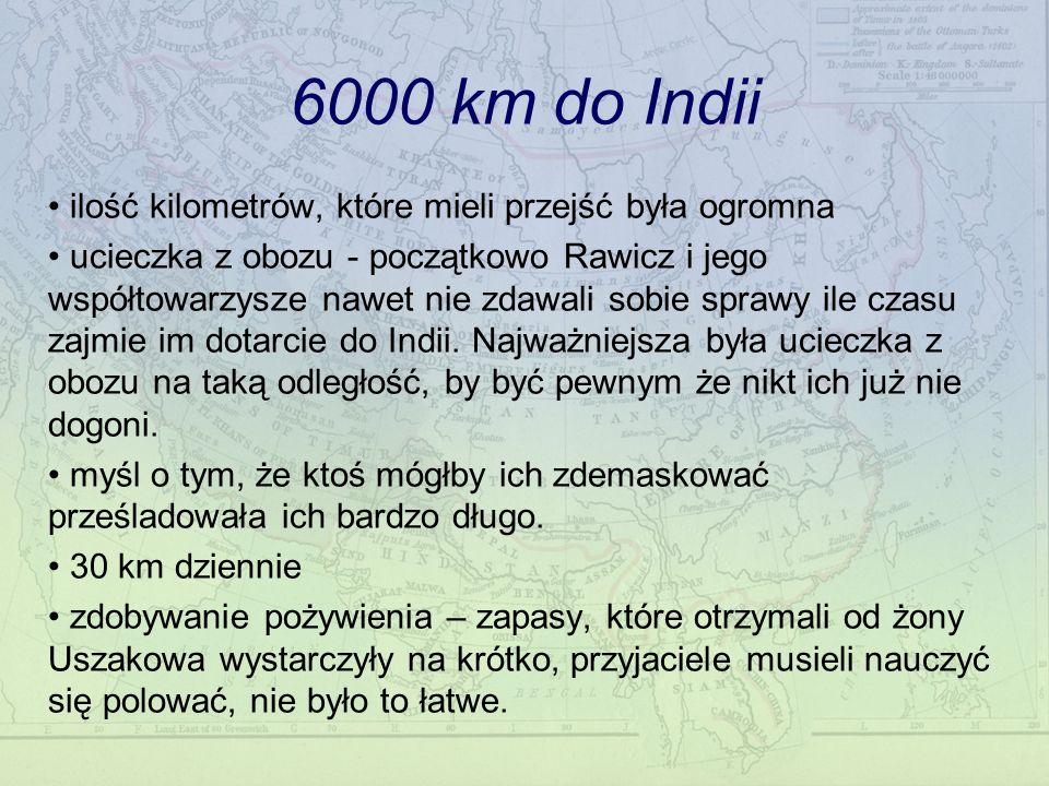 6000 km do Indii ilość kilometrów, które mieli przejść była ogromna