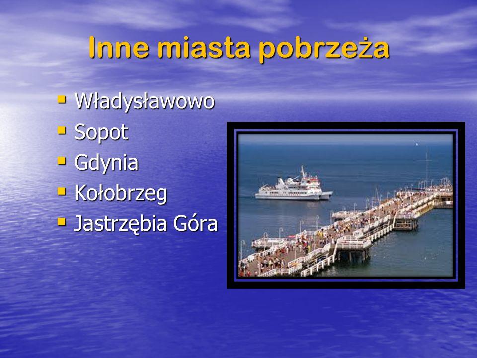 Władysławowo Sopot Gdynia Kołobrzeg Jastrzębia Góra