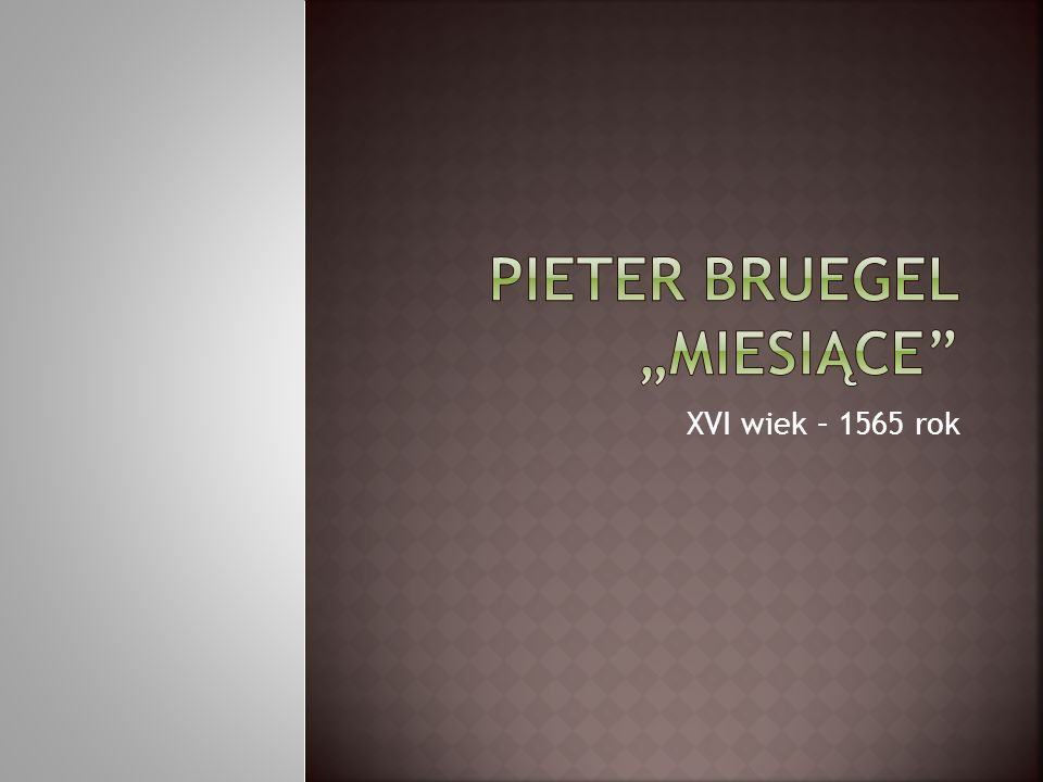 """Pieter Bruegel """"Miesiące"""