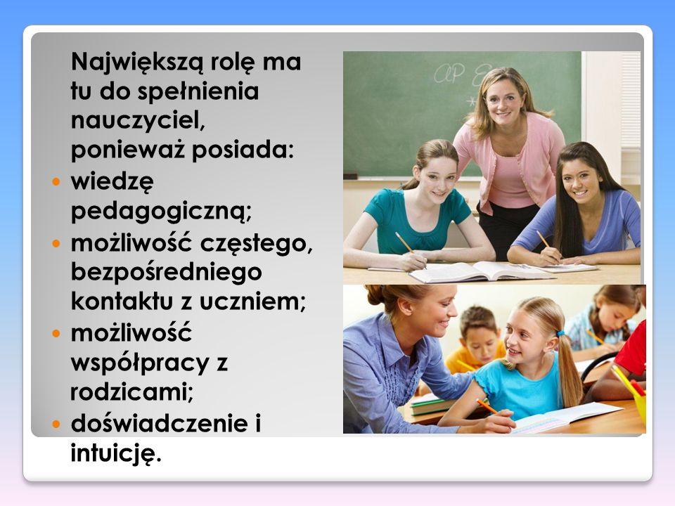 możliwość częstego, bezpośredniego kontaktu z uczniem;