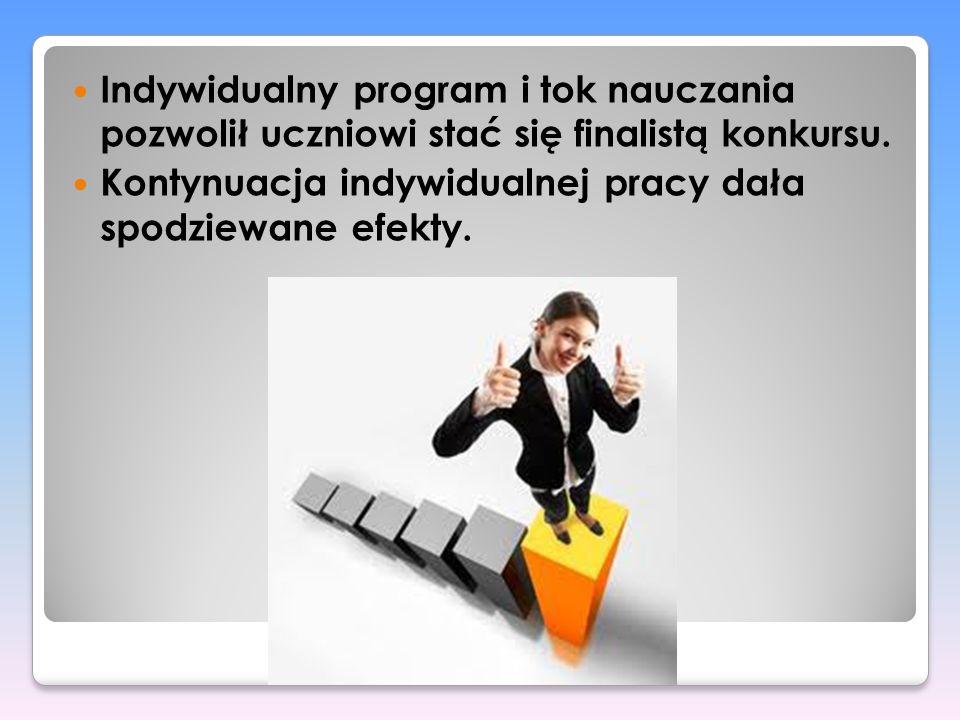 Indywidualny program i tok nauczania pozwolił uczniowi stać się finalistą konkursu.