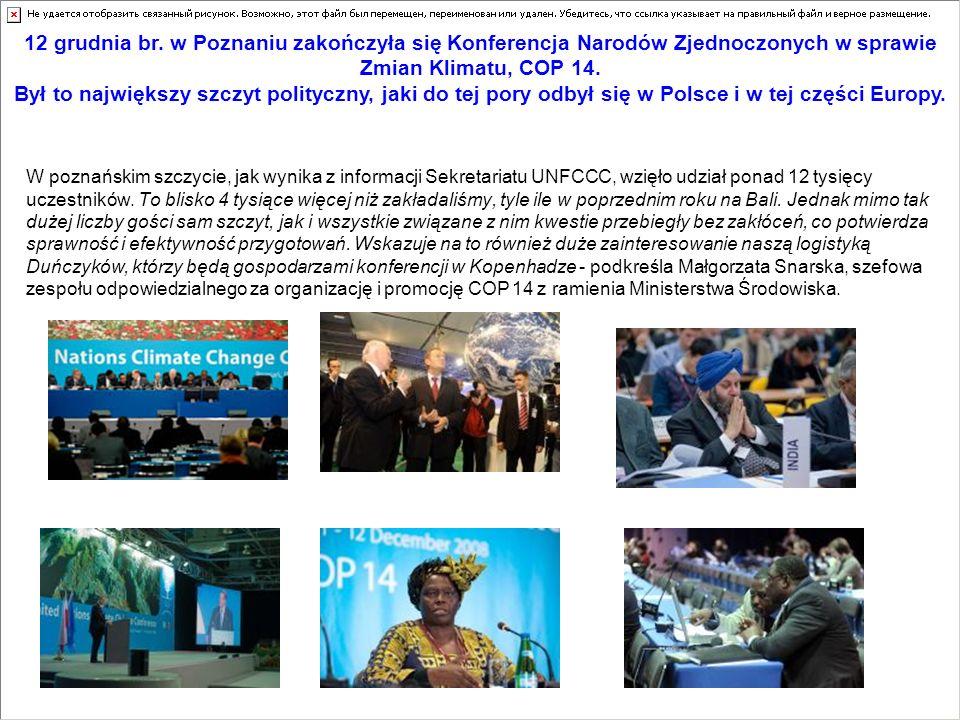 12 grudnia br. w Poznaniu zakończyła się Konferencja Narodów Zjednoczonych w sprawie Zmian Klimatu, COP 14.