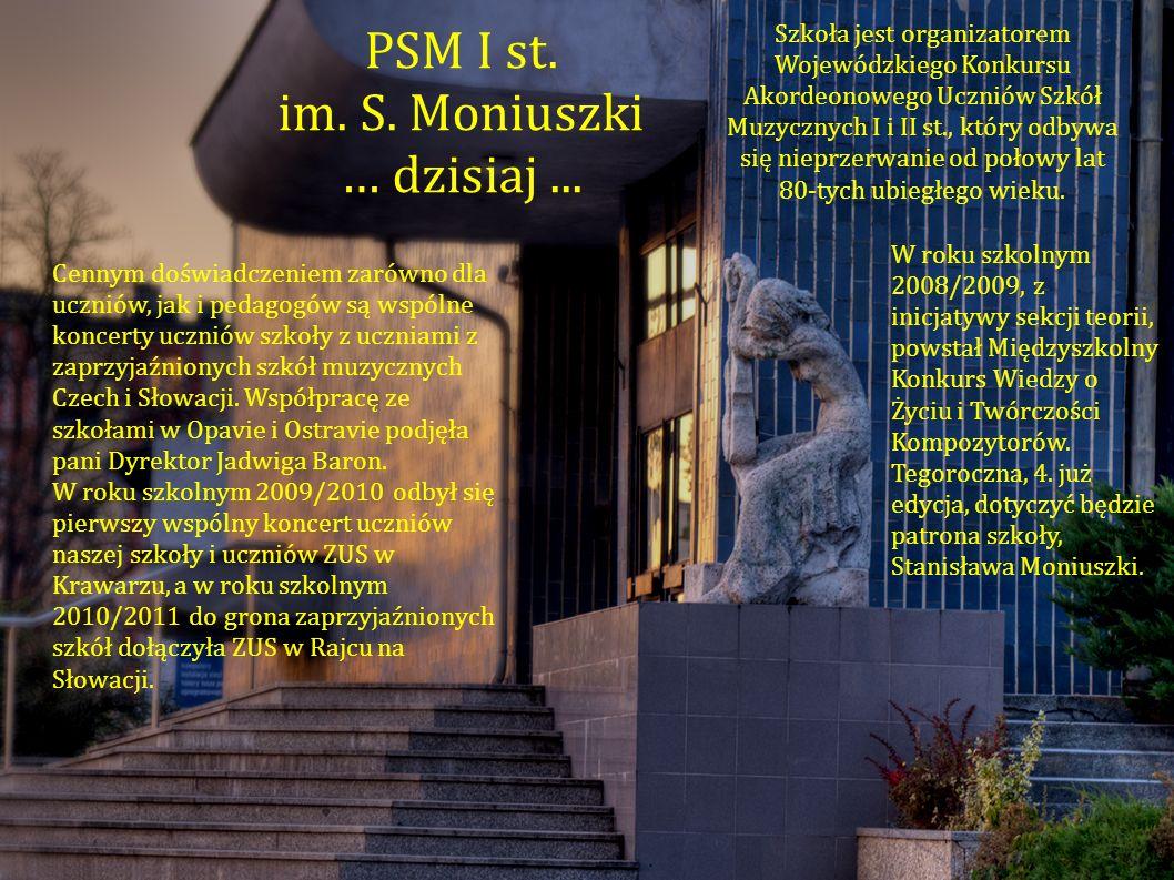 PSM I st. im. S. Moniuszki … dzisiaj ...