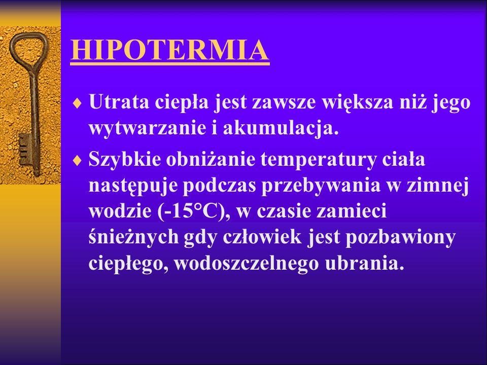 HIPOTERMIA Utrata ciepła jest zawsze większa niż jego wytwarzanie i akumulacja.