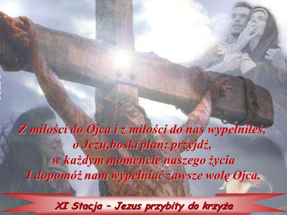 Z miłości do Ojca i z miłości do nas wypełniłeś,