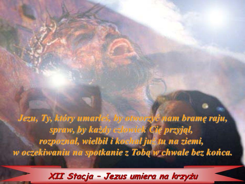 Jezu, Ty, który umarłeś, by otworzyć nam bramę raju,