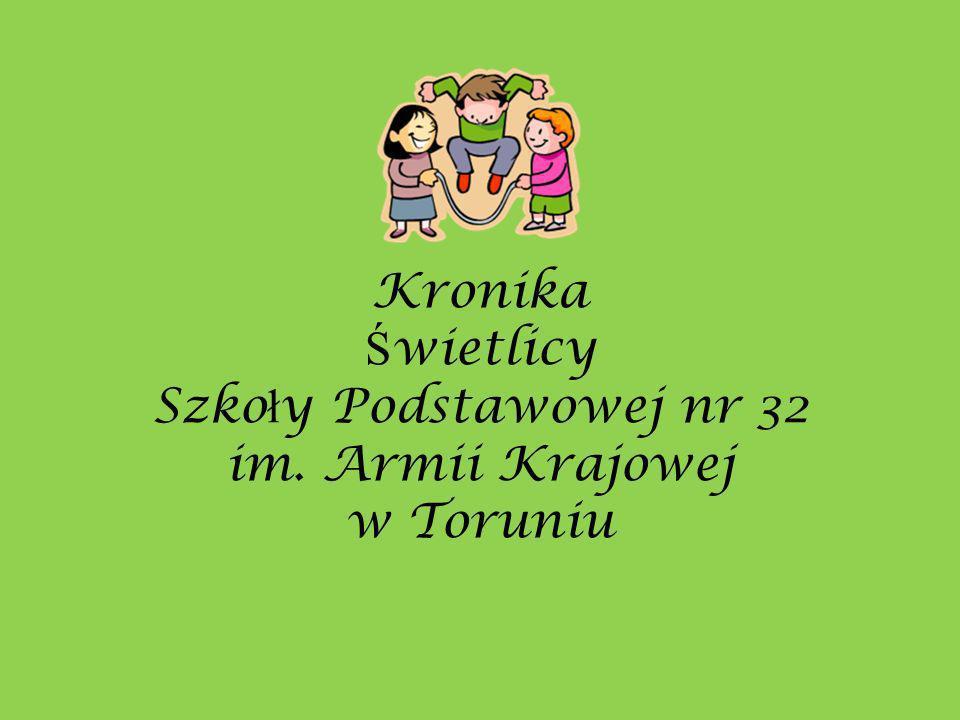 Kronika Świetlicy Szkoły Podstawowej nr 32 im. Armii Krajowej w Toruniu