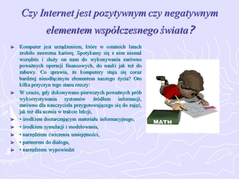 Czy Internet jest pozytywnym czy negatywnym elementem współczesnego świata