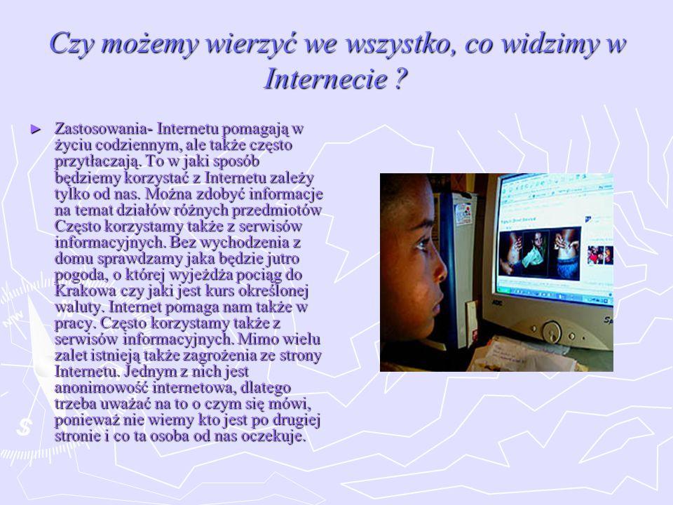 Czy możemy wierzyć we wszystko, co widzimy w Internecie
