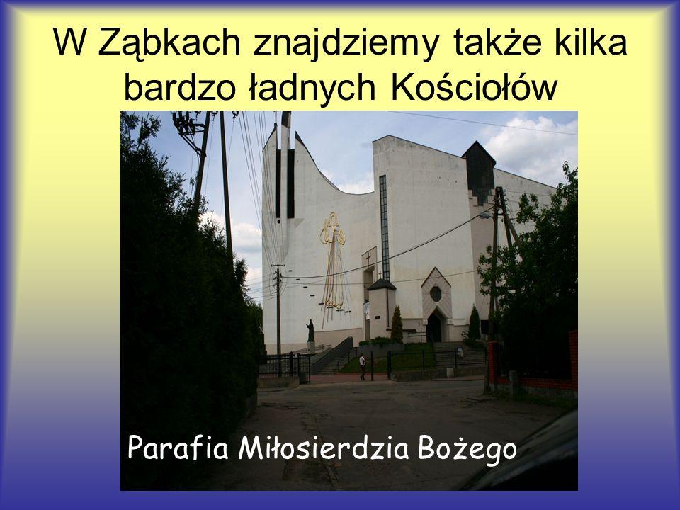 W Ząbkach znajdziemy także kilka bardzo ładnych Kościołów