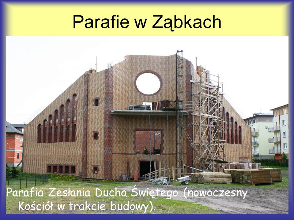 Parafie w Ząbkach Parafia Zesłania Ducha Świętego (nowoczesny Kościół w trakcie budowy).