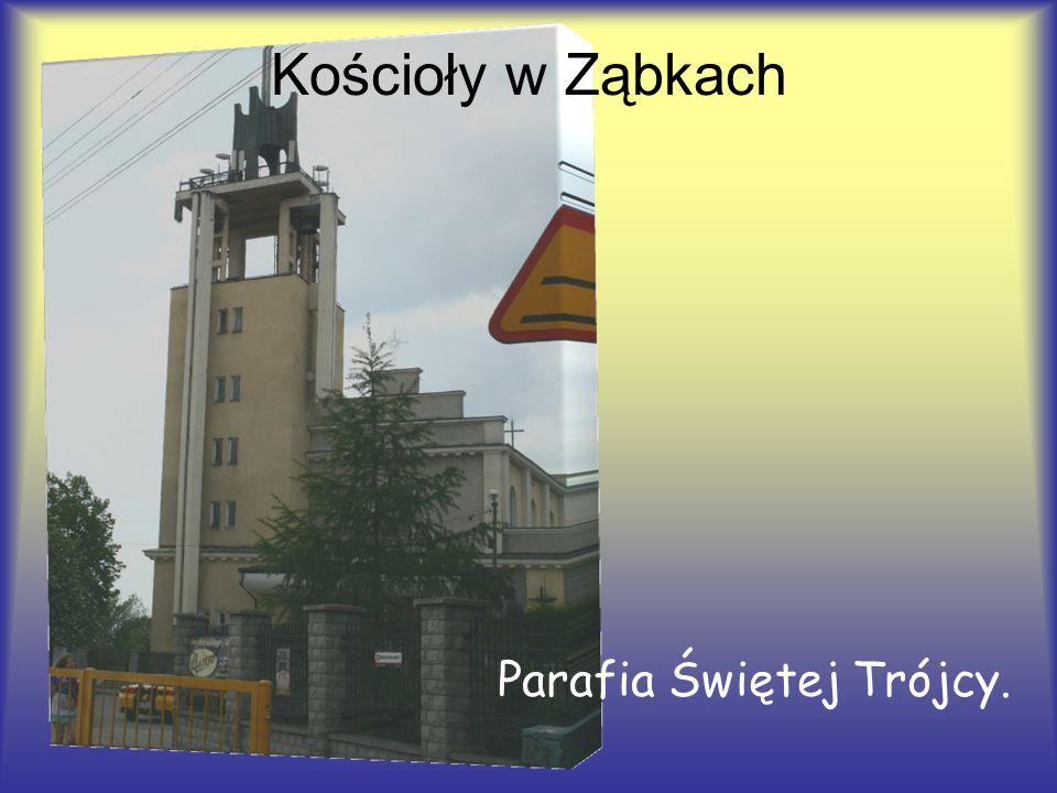 Kościoły w Ząbkach Parafia Świętej Trójcy.