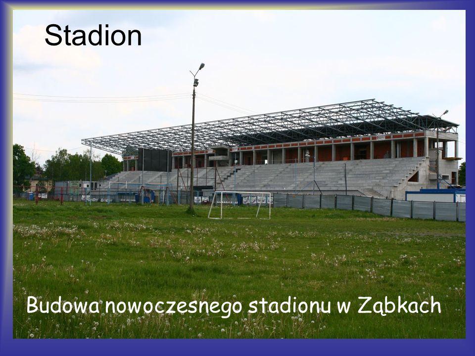 Stadion Budowa nowoczesnego stadionu w Ząbkach
