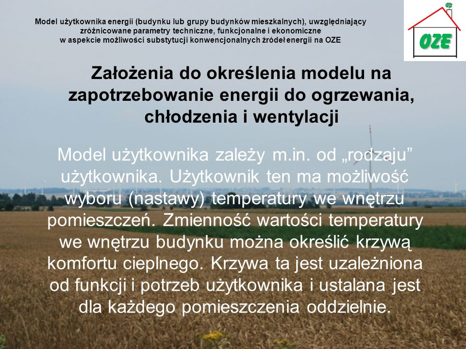 Model użytkownika energii (budynku lub grupy budynków mieszkalnych), uwzględniający zróżnicowane parametry techniczne, funkcjonalne i ekonomiczne w aspekcie możliwości substytucji konwencjonalnych źródeł energii na OZE