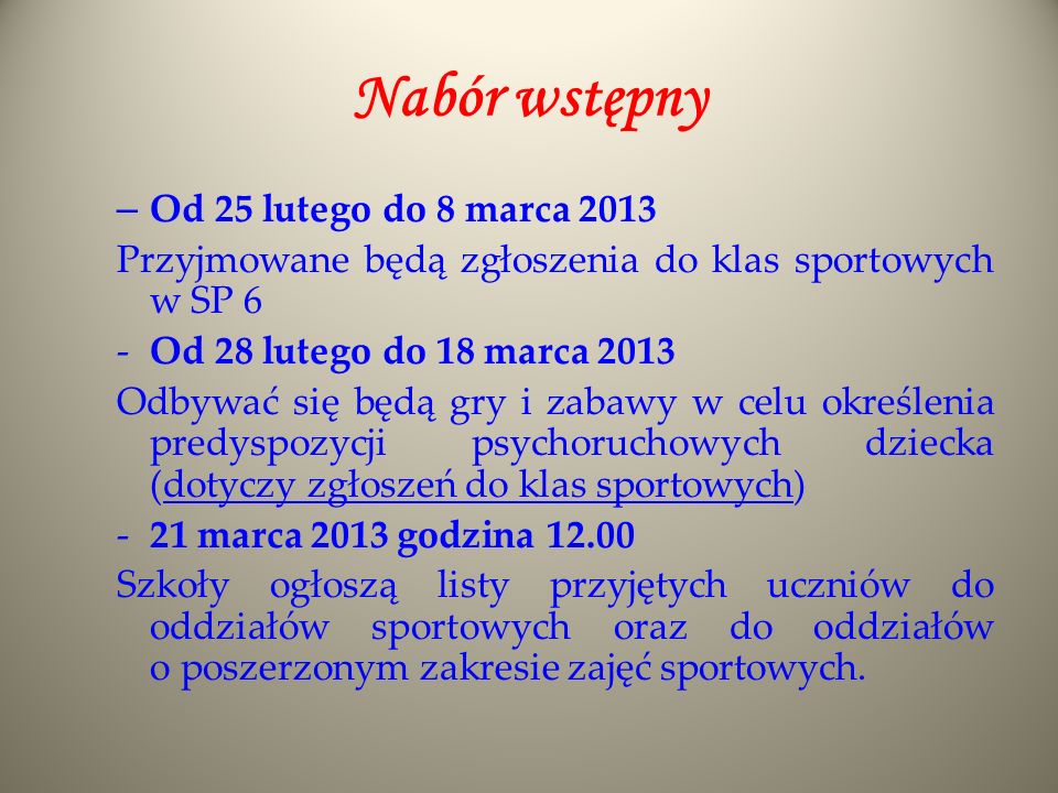 Nabór wstępny Od 25 lutego do 8 marca 2013