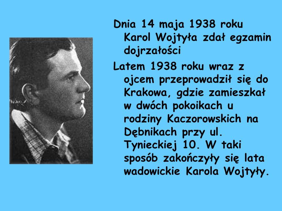 Dnia 14 maja 1938 roku Karol Wojtyła zdał egzamin dojrzałości