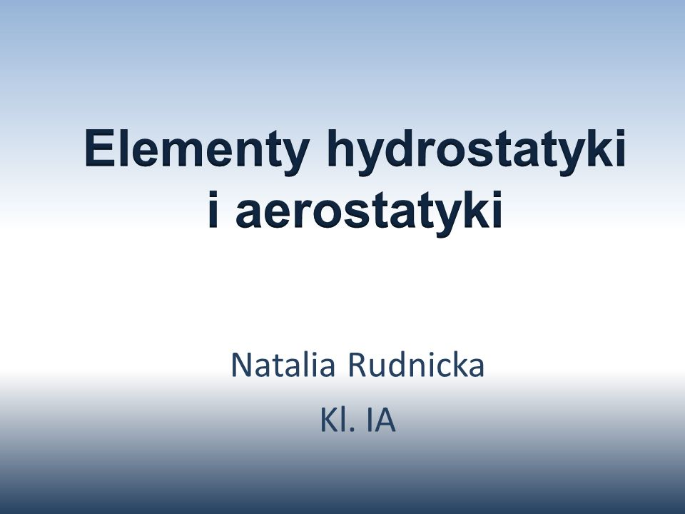 Elementy hydrostatyki i aerostatyki