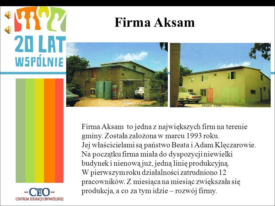 Firma Aksam Firma Aksam to jedna z największych firm na terenie gminy. Została założona w marcu 1993 roku.