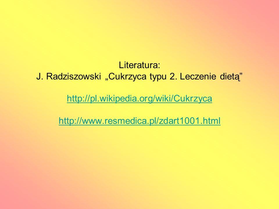 """Literatura: J. Radziszowski """"Cukrzyca typu 2."""