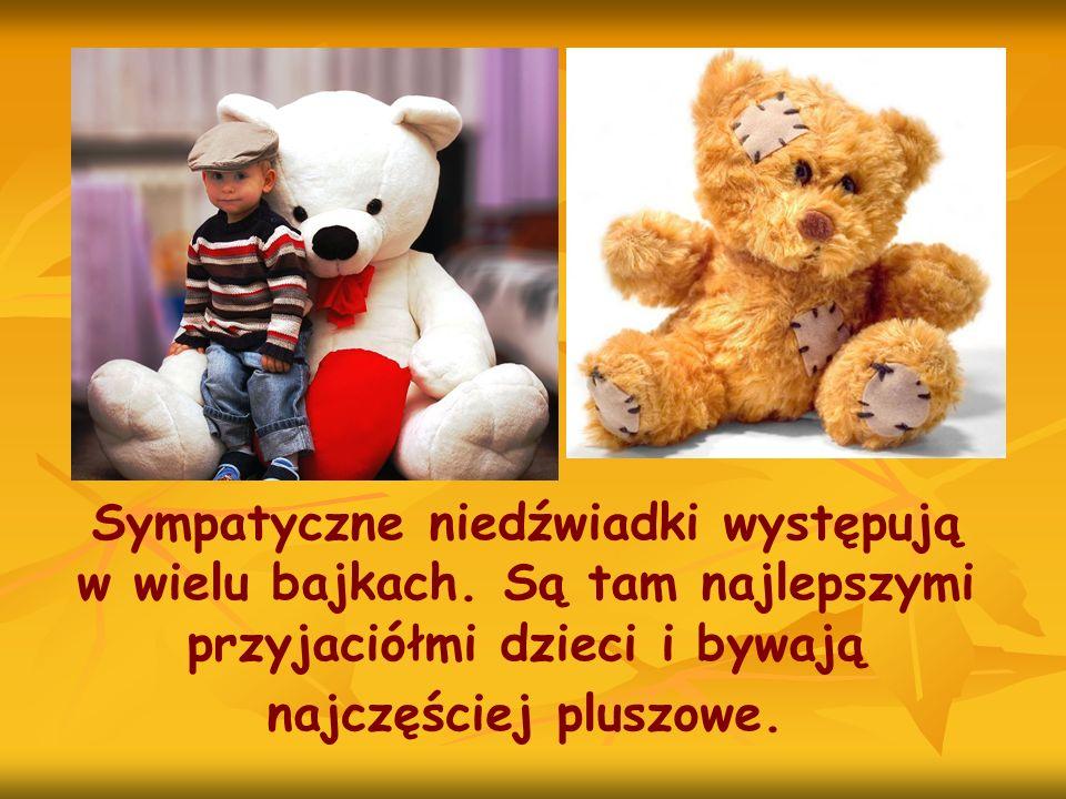 Sympatyczne niedźwiadki występują w wielu bajkach