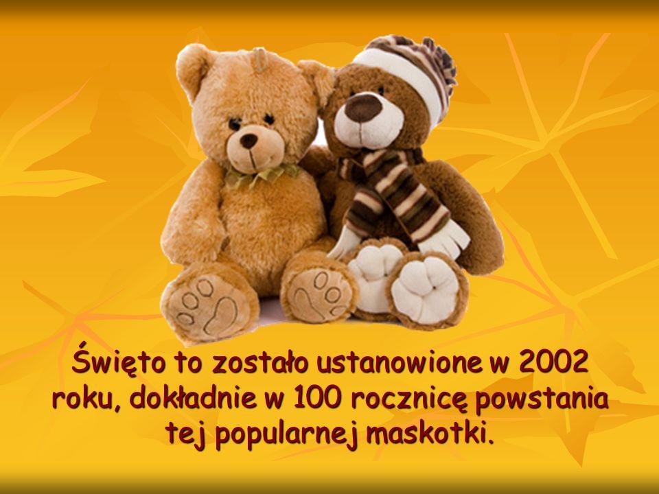 Święto to zostało ustanowione w 2002 roku, dokładnie w 100 rocznicę powstania tej popularnej maskotki.